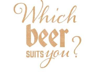 Which beer suits you?